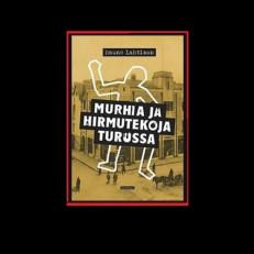Rauno Lahtisen Murhia ja hirmutekoja Turussa -teoksen kansikuva